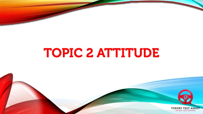 Topic 2 – Attitude